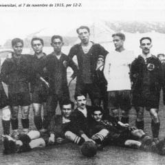 Equip que el 7-11-1915 va vèncer al Universitary per 12 a 2 La seva alineació era Bru, Reguera, S.Masasna, Torralba, A.Masana, Baonza, Vinyals, Bau (dempeus tercer per l'esquerra), Martinez, Alcántara i Mallorquí.